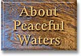 Button image link for 'About Peaceful Waters'